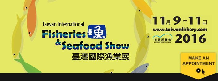 2016 Taiwan International Fisheries & Seafood Show.  Se dig på Kaohsiung Udstillingscenter.