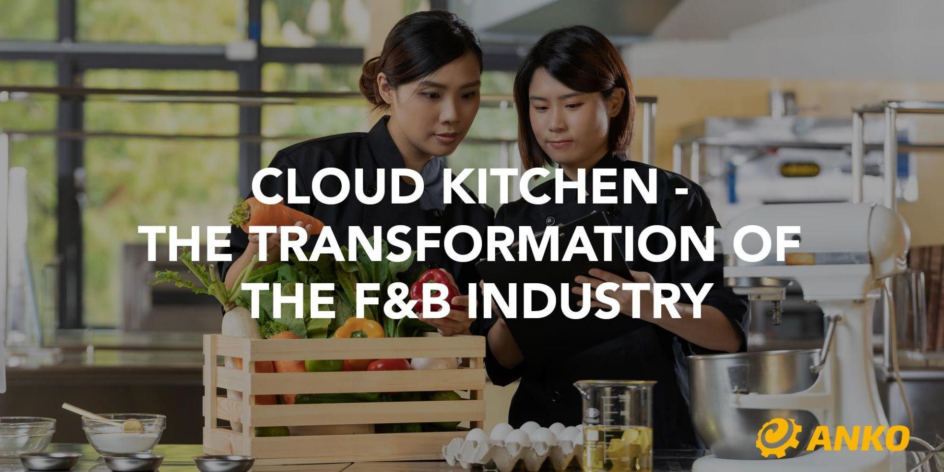 【Trends inden for fødevareindustrien】 F&B Industry Revolution - The Rise of Cloud Kitchens