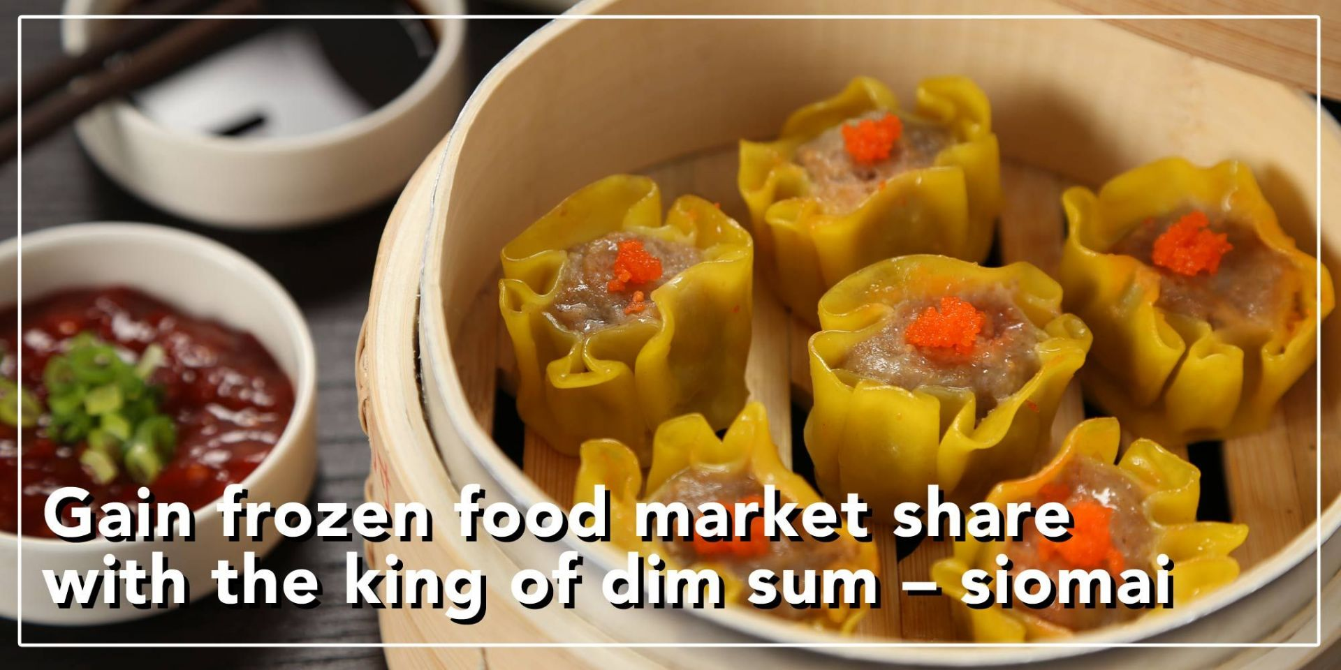 【Food Industry Trends】Savor the Lively Teahouse Culture & the King of Dim Sum – Siomai (shumai)