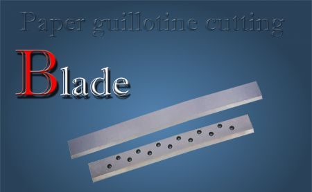 Paper Industrial Blade - paper guillotine cutting blade