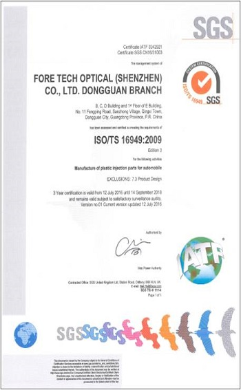 ForeTech Optical (ShenZheng) Have ISO16949 International Certifications,  applies to the design / development, production and, when relevant, installation and servicing of automotive-related products.