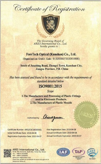 ForeTech Optical (KunShan) Have ISO9001 International Certifications, it's various aspects of quality management and contains some best known standards.
