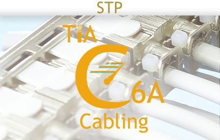 TIA C6A Cabling Shielded Solution - TIA C6A Cabling Shielded Solution