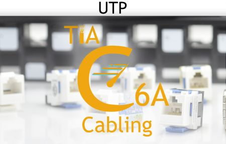 TIA C6A Cabling Unshielded Solution - TIA C6A Cabling Unshielded Solution