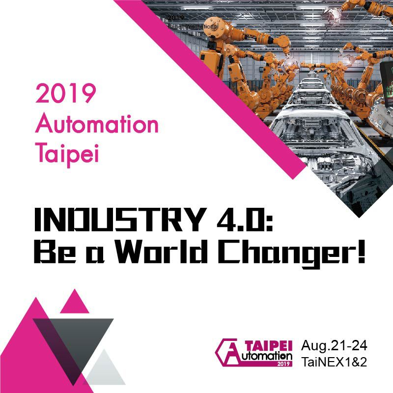 <a href=//www.chanchao.com.tw/AutomationTaipei/en/> 2019 Taipei Int'l Industrial Automation Exhibition </a>
