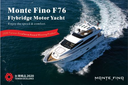 2020 Taiwan Excellence Award winner:Monte Fino F76 Fly Bridge Motor Yacht (V76)