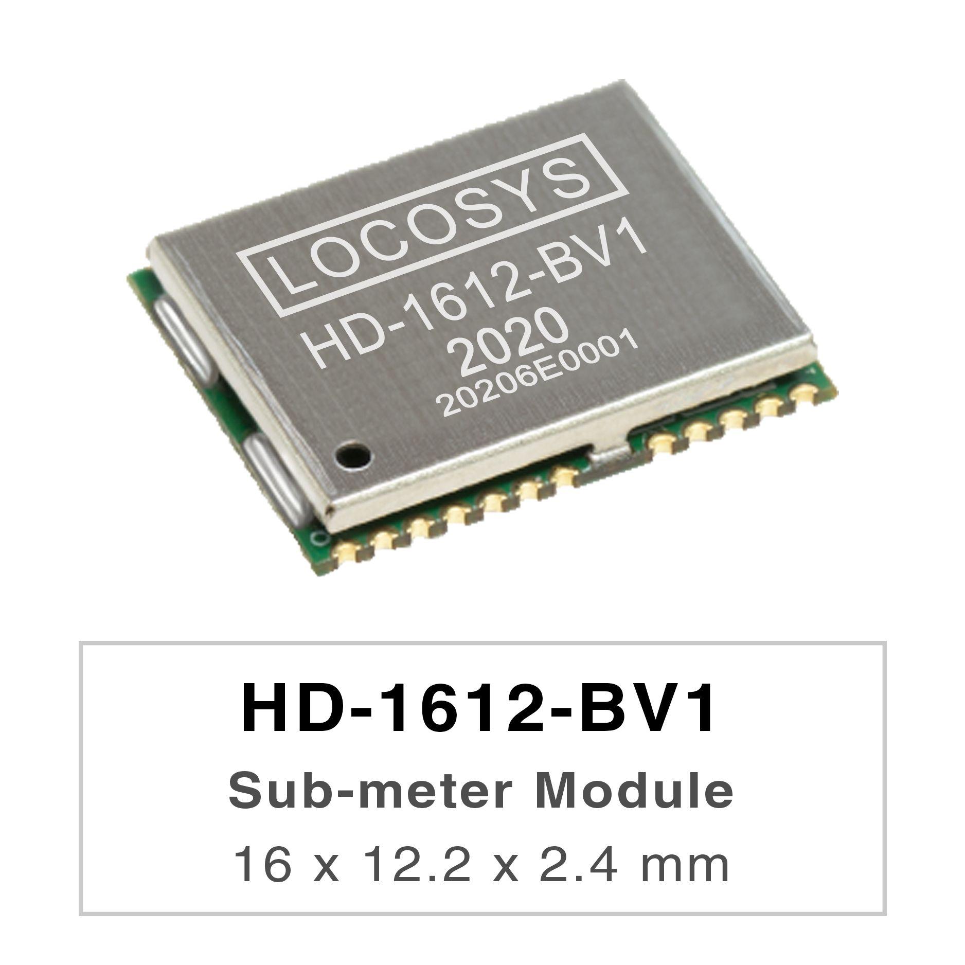 LOCOSYS HD-1612-BV1 est un module de positionnement GNSS hautes performances capable de suivre       tous les systèmes de navigation civile mondiaux (GPS, QZSS, GLONASS, BEIDOU et GALILEO).