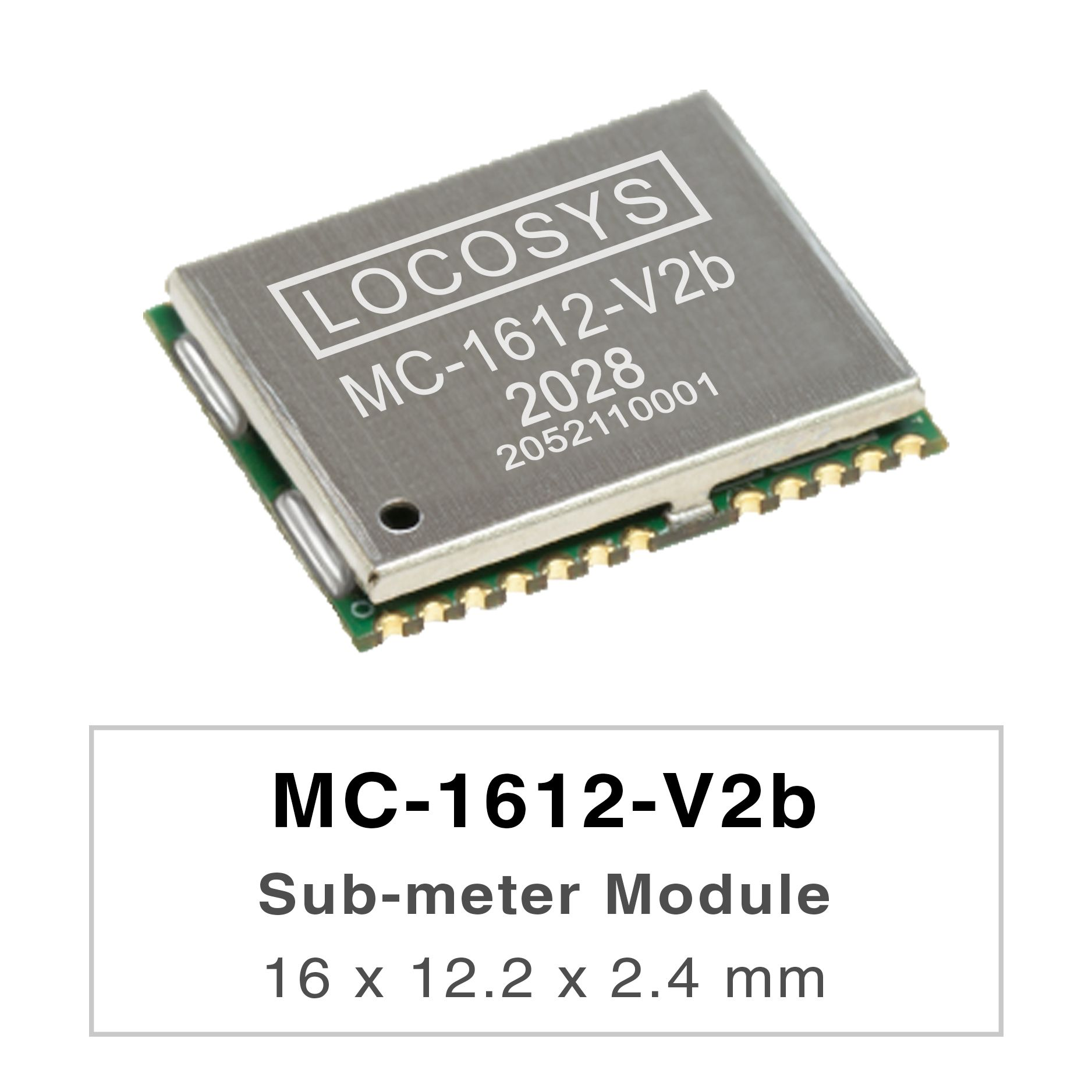 LOCOSYS MC-1612-Vxx series are high-performance dual-band GNSS positioning modules that are capable of tracking all global civil navigation systems. They adopt 12 nm process and integrate efficient power management architecture to perform low power and high sensitivity.