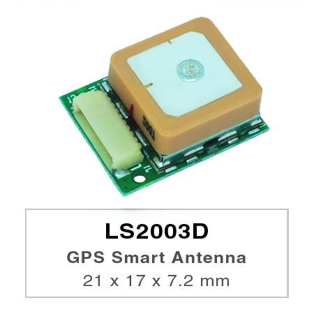 LS2003D is a complete standalone GPS smart antenna module, including embedded patch antenna and GPS receiver circuits.
