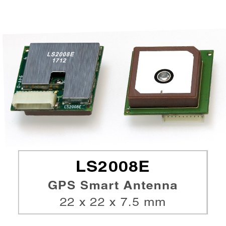 LS2008E is a complete standalone GPS smart antenna module, including an embedded patch antenna and GPS receiver circuits.