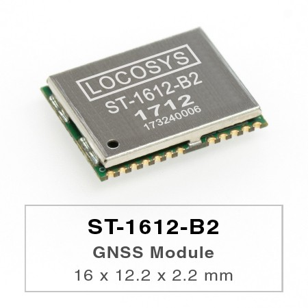 GNSS Module - The LOCOSYS ST-1612-B2 module can simultaneously acquire and track multiple satellite constellations that include GPS, BeiDou, GALILEO and QZSS.
