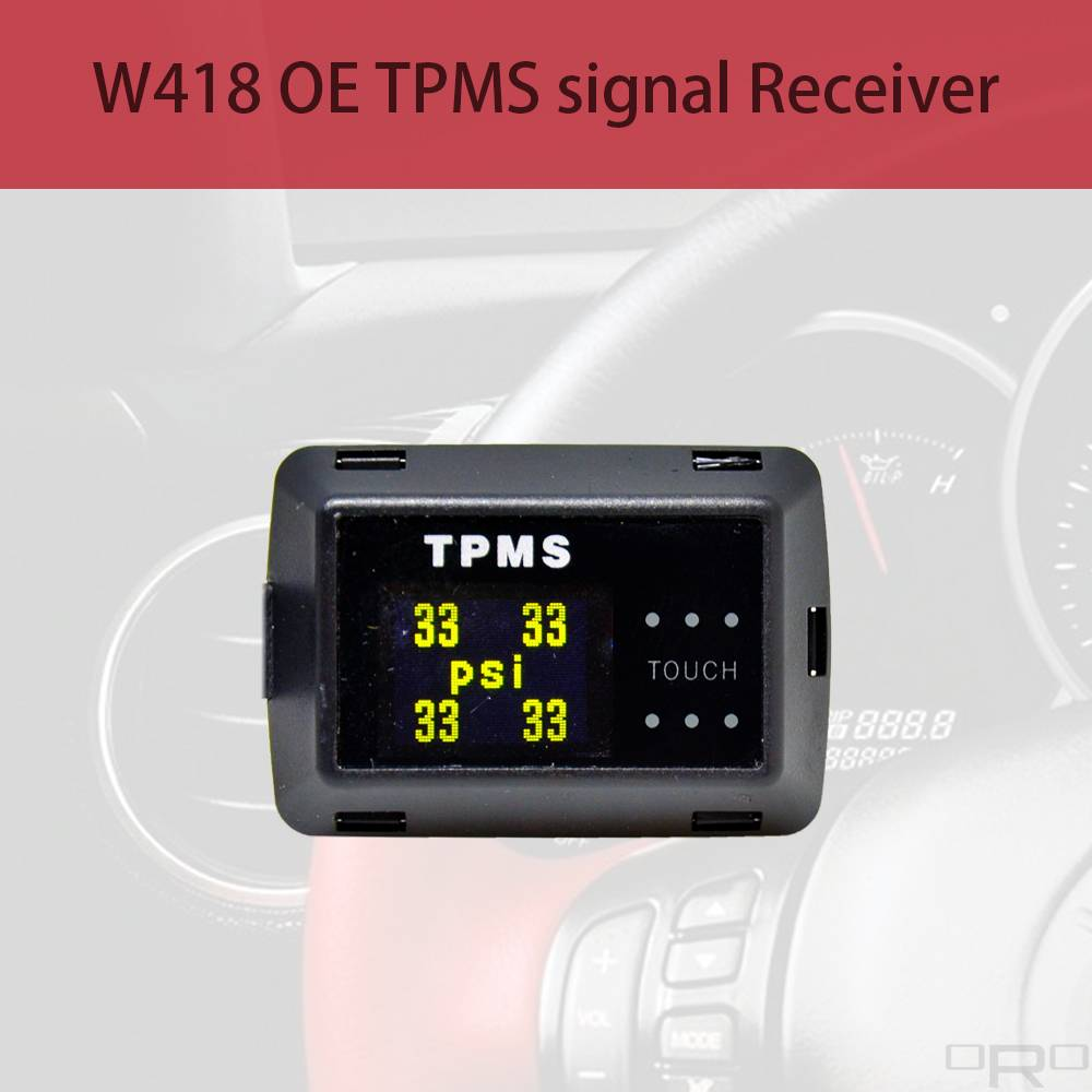 Model W418 able to receive OE TPMS signals and show up all tires info if the vehicle TPMS just got a light on the dashboard. Model W418 is a Paste type with Touch Screen which able to installed on the flat space near the driver.