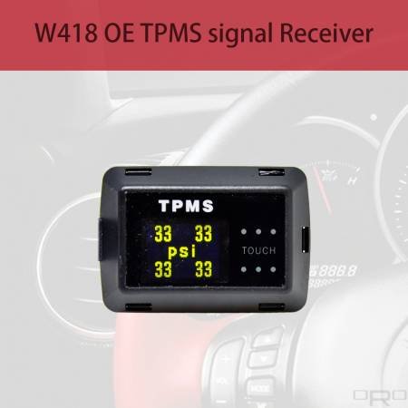 W418 OE TPMS signal Receiver - Model W418 able to receive OE TPMS signals and show up all tires info if the vehicle TPMS just got a light on the dashboard. Model W418 is a Paste type with Touch Screen which able to installed on the flat space near the driver.