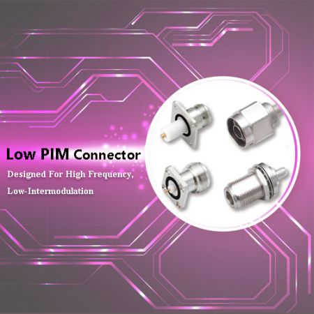 Low PIM Connector - LOW PIM Connector