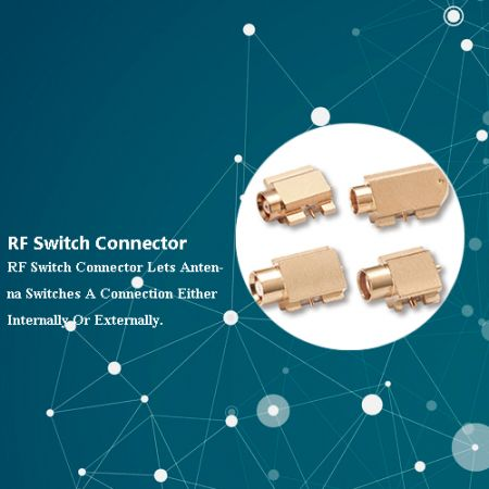RF Switching Connectors