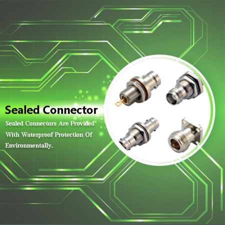 Sealed Connector - Sealed Connector