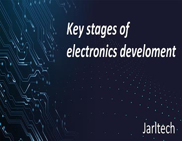 Key stages of electronics development