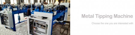 Metal Tipping Machine Series - Metal Tipping Machine Series