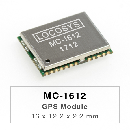 LOCOSYS MC-1612 GPS module features high sensitivity, low power and ultra small form factor.