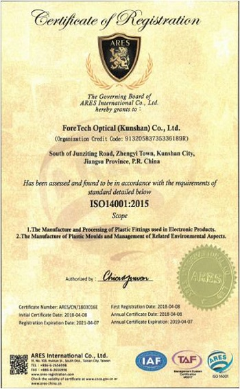 ForeTech Optical (KunShan) Have ISO14001, it's focus on environmental systems to achieve this.