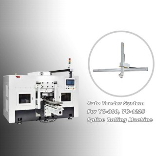 Auto Feeder System for YC-800, YC-1225 Spline Rolling Machine
