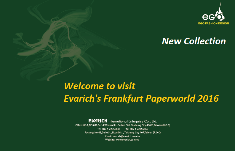Weclome to visit us at 2016 PaperWorld in Frankfurt Germany-02/01updated - 2016 Paper world Frankfurt Germany-evarich booth
