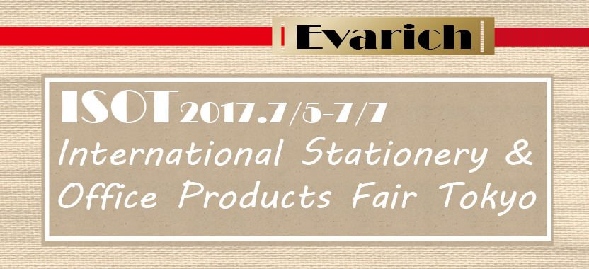 Weclome to visit us at 2017 JAPAN TOKYO ISOT FAIR - 2017 Japan ISOT Fair-Evarich booth