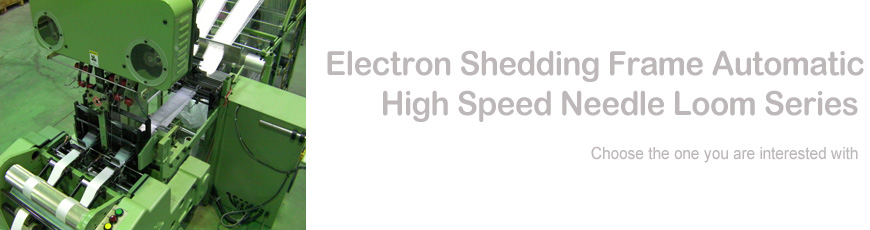Electron Shedding Frame Automatic High Speed Needle Loom Series